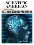 A.I. and Genius Machines ebook by Scientific American Editors