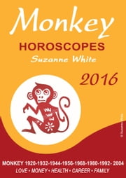Monkey Horoscopes Suzanne White 2016 ebook by Suzanne White