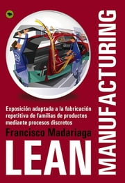 Lean Manufacturing ebook by Francisco Madariaga