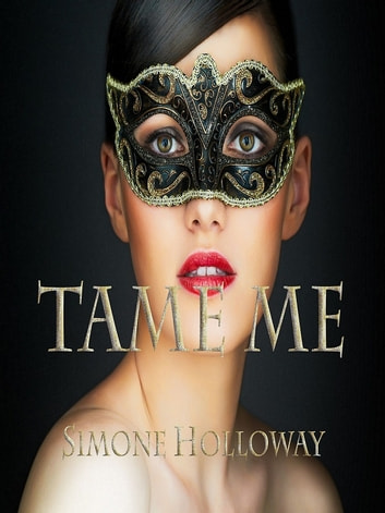 Tame Me: Bundle 2 (The Billionaire's Submissive) ebook by Simone Holloway