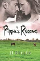 Pippa's Rescue ebook by JJ  Keller