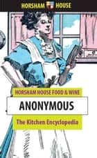 The Kitchen Encyclopedia ebook by Anonymous