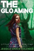 The Gloaming E-bok by Jessica Grace Coleman