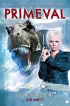 Primeval: Extinction Event ebook by Dan Abnett