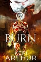 Burn eBook by Keri Arthur
