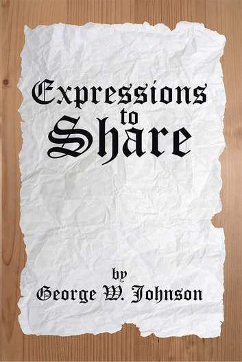 Expressions to Share ebook by George W. Johnson