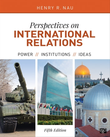 Perspectives on International Relations - Power, Institutions, and Ideas ebook by Henry R. Nau