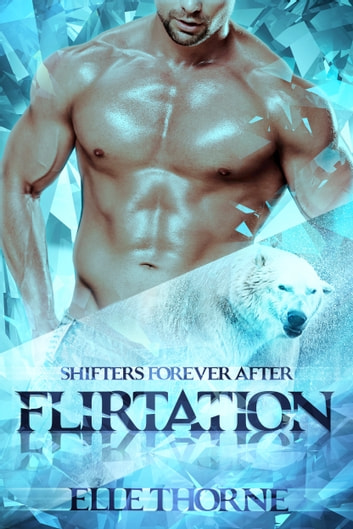 Flirtation - Shifters Forever Worlds ebook by Elle Thorne