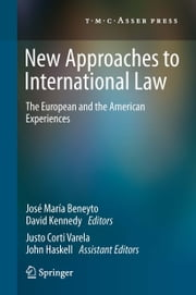 New Approaches to International Law - The European and the American Experiences ebook by José María Beneyto,David Kennedy,Justo Corti Varela,John Haskell