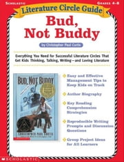 Literature Circle Guide: Bud, Not Buddy: Everything You Need for Successful Literature Circles That Get Kids Thinking, Talking, Writing-and Loving Lit ebook by Pounds, Kathy