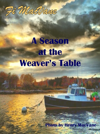 A Season at the Weaver's Table ebook by Fi MacVane