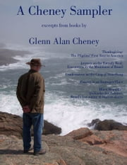 A Cheney Sampler - Excerpts from Books by Glenn Alan Cheney ebook by Glenn Alan Cheney