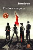 Da dove vengo io - Cent'anni vol. 1 ebook by Simone Sarasso