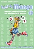 Kanji de Manga Vol. 5 - The Comic Book That Teaches You How To Read And Write Japanese ebook by Glenn Kardy, Chihiro Hattori