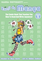 Kanji de Manga Vol. 5 - The Comic Book That Teaches You How To Read And Write Japanese ebook by Glenn Kardy,Chihiro Hattori