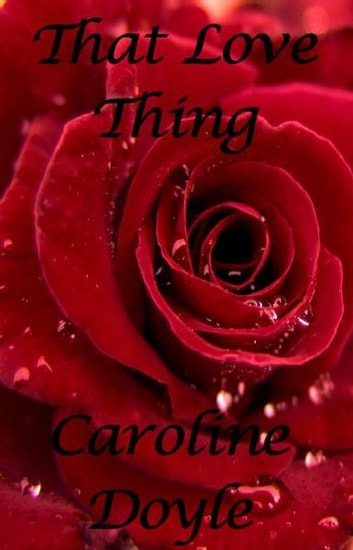 That Love Thing ebook by Caroline Doyle