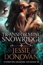 Transforming Snowridge ebook by Jessie Donovan