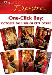 One-Click Buy: October 2010 Silhouette Desire - Ultimatum: Marriage\Taming Her Billionaire Boss\Cinderella & the CEO\For the Sake of the Secret Child\Saved by the Sheikh!\From Boardroom to Wedding Bed? ebook by Ann Major,Maxine Sullivan,Maureen Child,Yvonne Lindsay,Tessa Radley,Jules Bennett