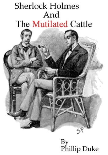 Sherlock Holmes And The Mutilated Cattle Ebook By Phillip Duke