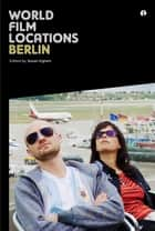 World Film Locations: Berlin ebook by Susan Ingram