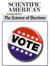 Playing Politics - The Science of Elections ebook by Scientific American Editors