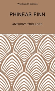 Phineas Finn: A Palliser Novel ebook by Anthony Trollope, Joanna Trollope