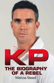KP - The Biography of a Rebel ebook by Marcus Stead