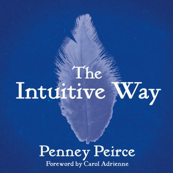 The Intuitive Way - The Definitive Guide to Increasing Your Awareness audiobook by Penney Peirce