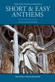 The New Novello Book of Short and Easy Anthems ebook by David Hill