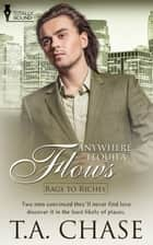 Anywhere Tequila Flows ebook by T.A. Chase