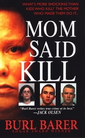 Mom Said Kill ebook by Burl Barer