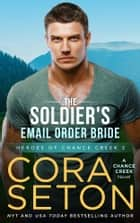 The Soldier's E-Mail Order Bride ebook by