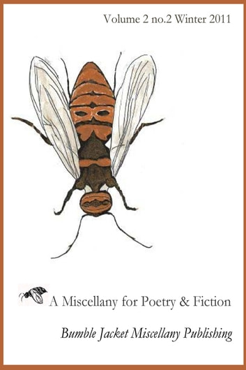 Bumble Jacket Miscellany: a miscellany for poetry and fiction 2:2 ebook by Bumble Jacket Miscellany Publishing
