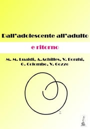 Dall'adolescente all'adulto e ritorno ebook by Kobo.Web.Store.Products.Fields.ContributorFieldViewModel