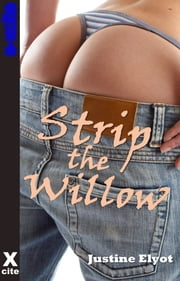 Strip the Willow ebook by Justine Elyot