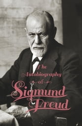 Autobiography - Sigmund Freud ebook by Sigmund Freud