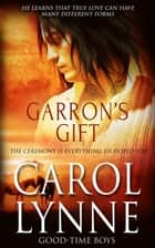 Garron's Gift ebook by Carol Lynne