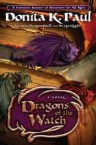 Dragons of the Watch - A Novel ebook by Donita K. Paul