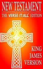 The New Testament, The King James Version, Verse It:All Edition ebook by Various