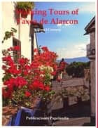 Walking Tours of Taxco, de Alarcon ebook by William J. Conaway