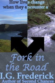 Fork in the Road ebook by I.G. Frederick