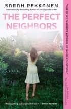 The Perfect Neighbors - A Novel ebook by Sarah Pekkanen