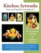 Kitchen Artworks ebook by Albert Pajanonot; Rizalde Gagaring