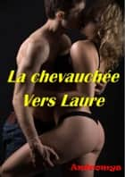 La chevauchée vers Laure ebook by Andromys