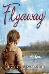 Flyaway ebook by Lucy Christopher