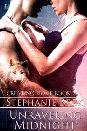 Unraveling Midnight ebook by Stephanie Beck