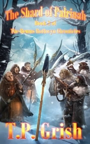 The Shard of Palrinah: Book 2 of The Remus Rothwyn Chronicles ebook by T.P. Grish