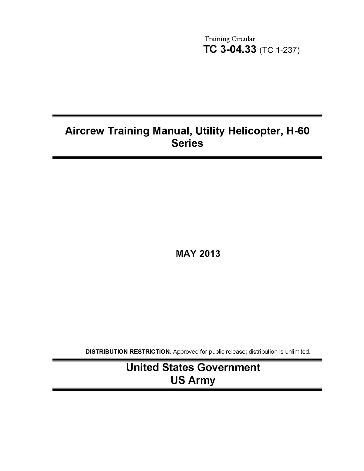 Training Circular TC 3-04.33 (TC 1-237) Aircrew Training Manual, Utility  Helicopter, H-60 Series May 2013 eBook by United States Government US Army  ...