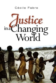 Justice in a Changing World ebook by Cecile Fabre