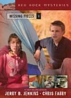 Missing Pieces ebook by Jerry B. Jenkins,Chris Fabry